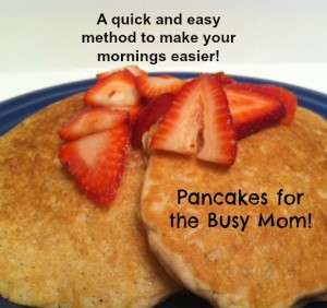 Pancakes for Busy Moms! A quick and easy method to make your mornings easier!  Adventures in Mindful Living