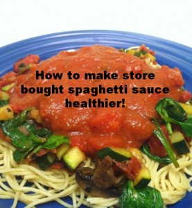 How to make store bought spaghetti sauce healthier! Part of make it healthier series (part 1 recipe)