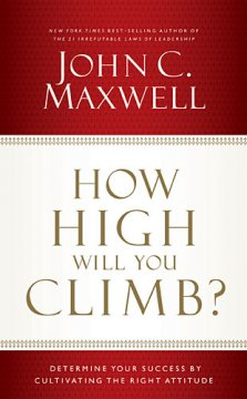 How High will you Climb? written by John C.Maxwell (Review)