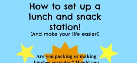 How to set up a lunch and snack station and make your life just a little easier!