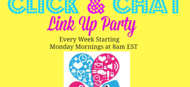 The Click and Chat Link up party! come and share your favorite posts with us and find some new great blogs!!