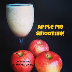 Apple Pie Smoothie! Simple, Delicious and good for you!
