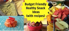 Budget Friendly Healthy Snack Ideas (with recipes)