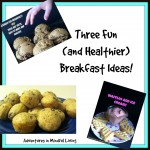 Three Fun (and Healthier) Breakfast Ideas!