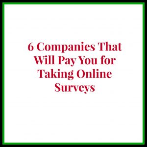 6 Companies That Will Pay You for Taking Online Surveys